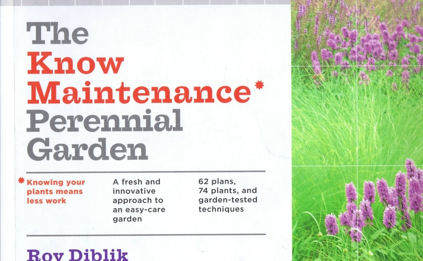 Book Review: The Know Maintenance Perennial Garden by Roy Diblik